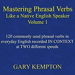 Mastering Phrasal Verbs like a Native English Speaker