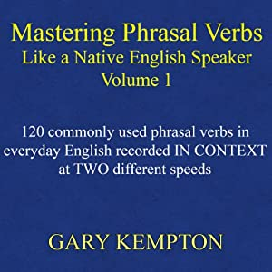 Mastering Phrasal Verbs Like a Native English Speaker Audiobook