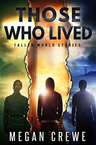 Those Who Lived: Fallen World Stories (The Fallen World Book 4) by [Crewe, Megan]