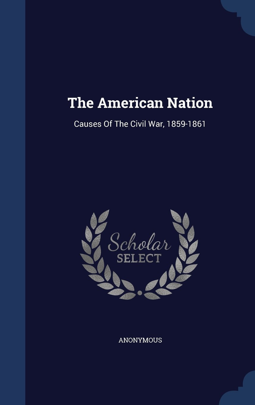 The American Nation: Causes of the Civil War, 1859-1861 ebook
