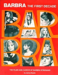 Barbra, the First Decade: Films and Career of Barbra Streisand