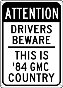 1984 84 GMC S-15 Drivers Beware Sign - 10 x 14 Inches