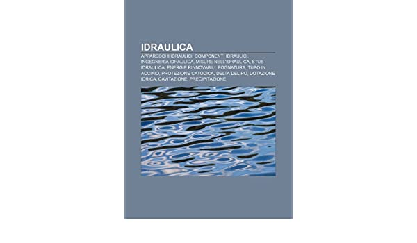 ... Ingegneria idraulica, Misure nellidraulica, Stub - idraulica, Energie rinnovabili: Amazon.es: Fonte: Wikipedia: Libros en idiomas extranjeros