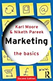 Marketing, Karl Moore and Niketh Pareek, 0415779006