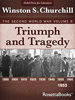 Triumph and Tragedy: The Second World War, Volume 6 (Winston Churchill World War II Collection) by [Churchill, Winston]