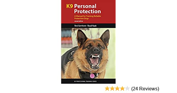 K9 Personal Protection A Manual For Training Reliable