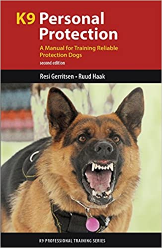 K9 Personal Protection A Manual For Training Reliable Protection