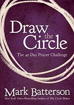 Draw the Circle: The 40 Day Prayer Challenge by [Batterson, Mark]