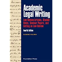 Volokh's Academic Legal Writing: Law Review Articles, Student Notes, Seminar Papers, and Getting on Law Review, 4th (University Casebook)