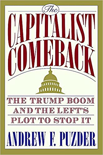 Puzder – The Capitalist Comeback: The Trump Boom and the Left's Plot to Stop It
