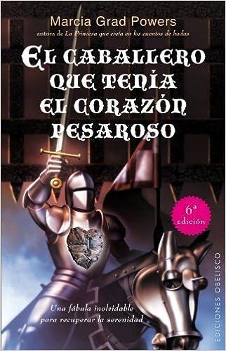 El caballero que tenia el corazon pesaroso (Coleccion Exito) (Spanish Edition) by Marcia Grad (2012-03-01) Paperback – 1894