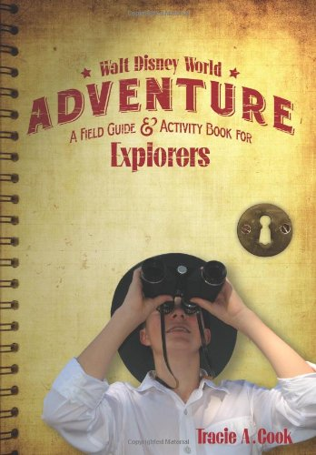 Read Online Walt Disney World Adventure: A Field Guide and Activity Book for Explorers ebook