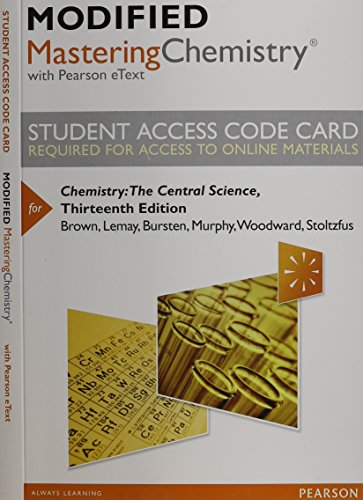 Modified MasteringChemistry with Pearson eText -- Standalone Access Card -- for Chemistry: The Central Science (13th Edi