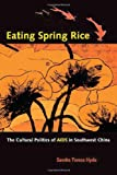 Eating Spring Rice, Sandra Teresa Hyde, 0520247159