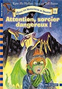 """Afficher """"Ecole des massacreurs de dragons (L') n° 11 Attention, sorcier dangereux !"""""""