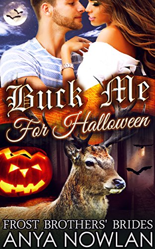 Buck Me... For Halloween (Frost Brothers' Brides Book 6) -