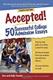 Accepted! 50 Successful College Admission Essays, Tanabe and Kelly Tanabe, 1932662952