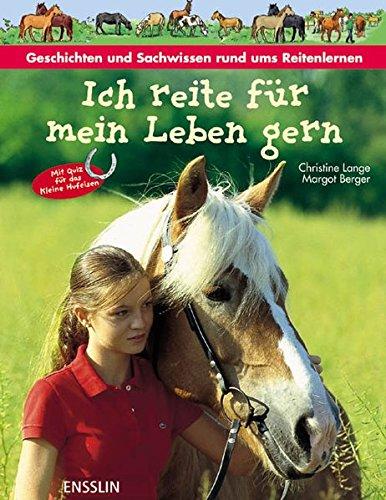 Ich reite für mein Leben gern: Geschichten und Sachwissen für Pferdefans