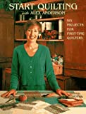 img - for START QUILTING WITH ALEX ANDERSON 1 (Quilting Basics) by Alex Anderson (1997-04-02) book / textbook / text book