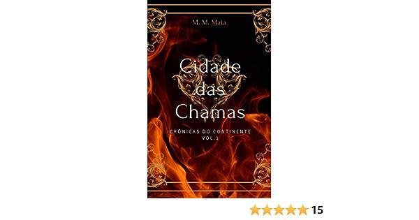 Cidade das Chamas: Crônicas do Continente (Portuguese Edition)