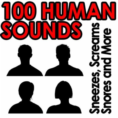 100 Human Sounds - Sneezes, Screams, Snores & More for $<!--$9.49-->