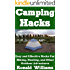 Camping Hacks: Easy and Effective Hacks For Camping, Hiking, Hunting, And Other Fun Outdoor Activities