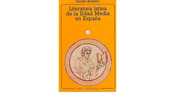 Literatura latina de la Edad Media en España: 133 Universitaria: Amazon.es: Bodelón, Serafín: Libros