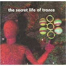 The Secret Life of Trance