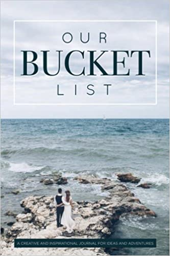 7a8ce0dd3a Our Bucket List: A Creative and Inspirational Journal for Ideas and  Adventures for Couples: Lux Reads: 9781948209076: Amazon.com: Books