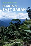 Plants of East Sabah, Rogier de Kok and Tim Utteridge, 1842463780
