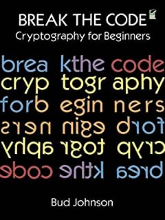 The code book the science of secrecy from ancient egypt to quantum break the code cryptography for beginners dover childrens activity books fandeluxe Gallery