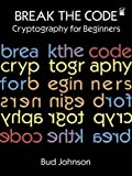break the code cryptography for beginners dover children s activity books