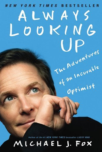 Always Looking Up by Michael J. Fox