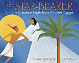 The Star Bearer: A Creation Myth from Ancient Egypt