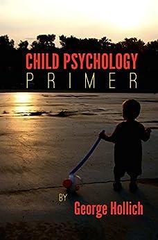 Child Psychology Primer by [Hollich, George]