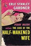 The Case of the Half-Wakened Wife, Erle Stanley Gardner, 034537147X