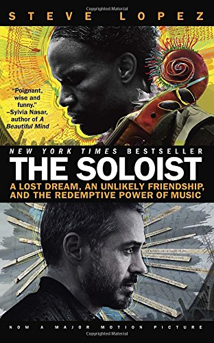 The Soloist: A Lost Dream, an Unlikely Friendship, and the Redemptive Power of Music (Mti)