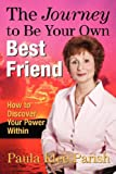 The Journey to Be Your Own Best Friend, Paula Klee Parish, 1434351289