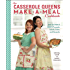 The Casserole Queens Make-a-Meal Cookbook: Mix and Match 100 Casseroles, Salads, Sides, and Desserts