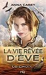 La vie rêvée d'Eve, tome 2 : Le choix par Carey