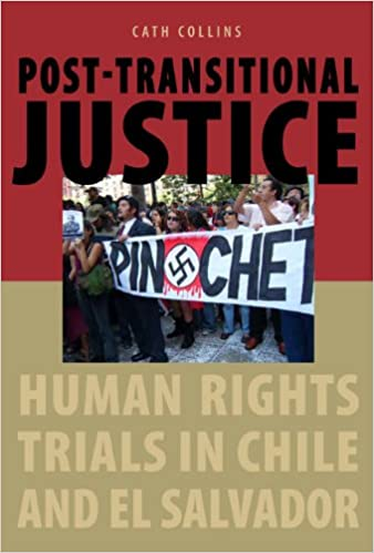 Post transitional justice human rights trials in chile and el post transitional justice human rights trials in chile and el salvador 1st edition fandeluxe Images