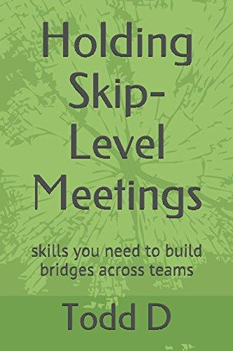Holding Skip-Level Meetings: skills you need to build bridges across teams pdf