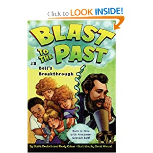 Bell's Breakthrough (Blast to the Past) Stacia Deutsch, Rhody Cohon and David Wenzel