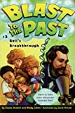 img - for Bell's Breakthrough (Blast to the Past Book 3) book / textbook / text book
