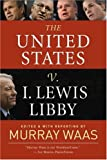 The United States V. I. Lewis Libby, , 1402752598