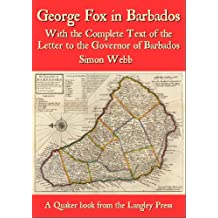 George Fox in Barbados: With the Complete Text of the Letter to the Governor of Barbados