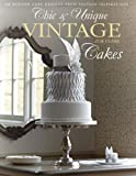 Chic and Unique Vintage Cakes, Zoe Clark, 1446302857
