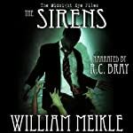 The Midnight Eye Files: The Sirens | William Meikle