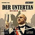 Der Untertan Hörbuch von Heinrich Mann Gesprochen von: Hans Korte