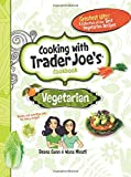 Cooking With Trader Joe's Cookbook: Vegetarian